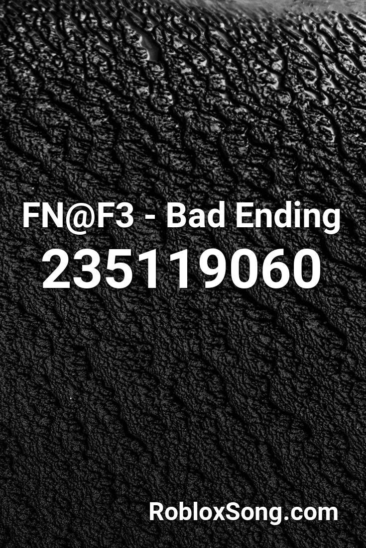 Fn F3 Bad Ending Roblox Id Roblox Music Codes Roblox Rap God Opinion Meme