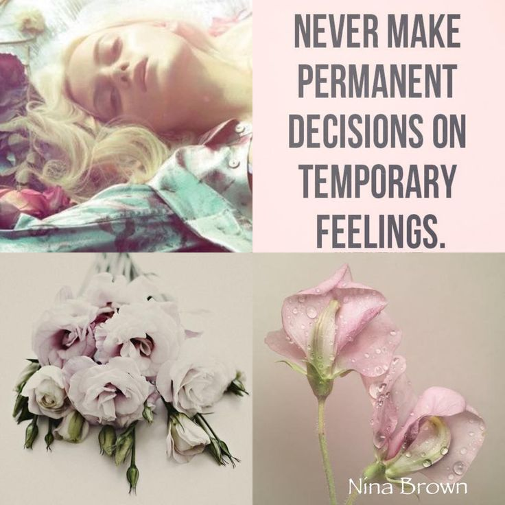 """""""Never make permanent decisions on temporary feelings."""" #feeling #decisions www.facebook.com/... www.ninabrown.co.za"""