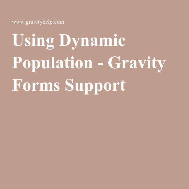 Using Dynamic Population - Gravity Forms Support