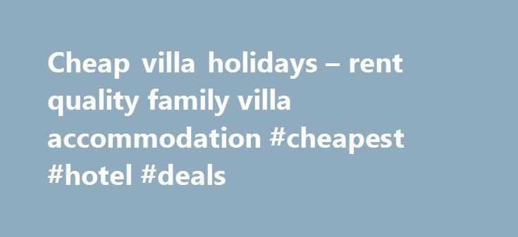 Cheap villa holidays – rent quality family villa accommodation #cheapest #hotel #deals http://travel.remmont.com/cheap-villa-holidays-rent-quality-family-villa-accommodation-cheapest-hotel-deals/  #cheap flight and car rental # Villa holidays freedom and independence Search for the latest offers on villa holidays with The Co-operative Travel. Villa holidays allow you to leave the stress of hotel life behind and instead enjoy a relaxing break in the comfort of your own little home away from…