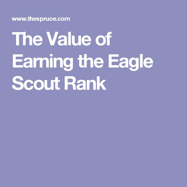 The Value of Earning the Eagle Scout Rank