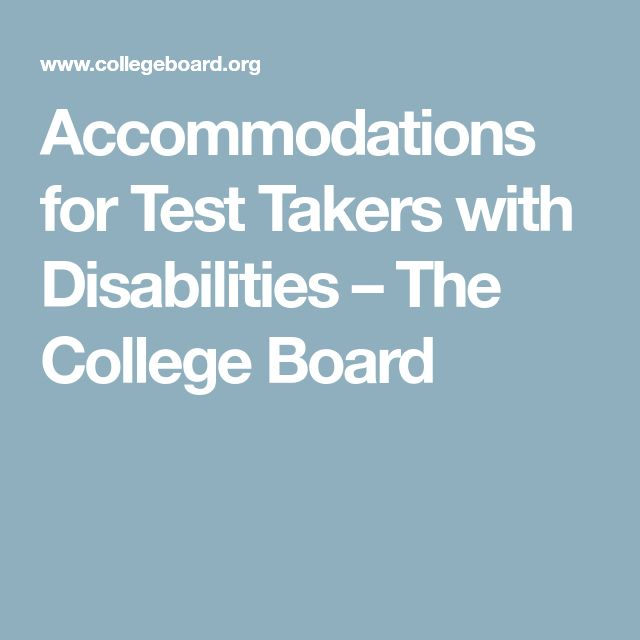 Accommodations for Test Takers with Disabilities – The College Board