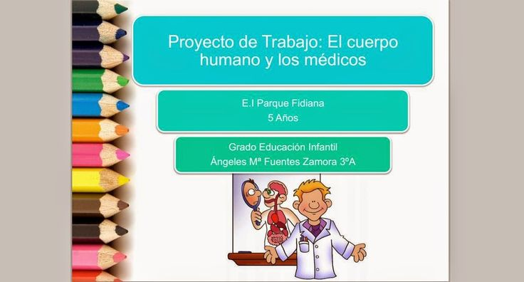 Proyecto de Trabajo: El cuerpo humano y los médicos