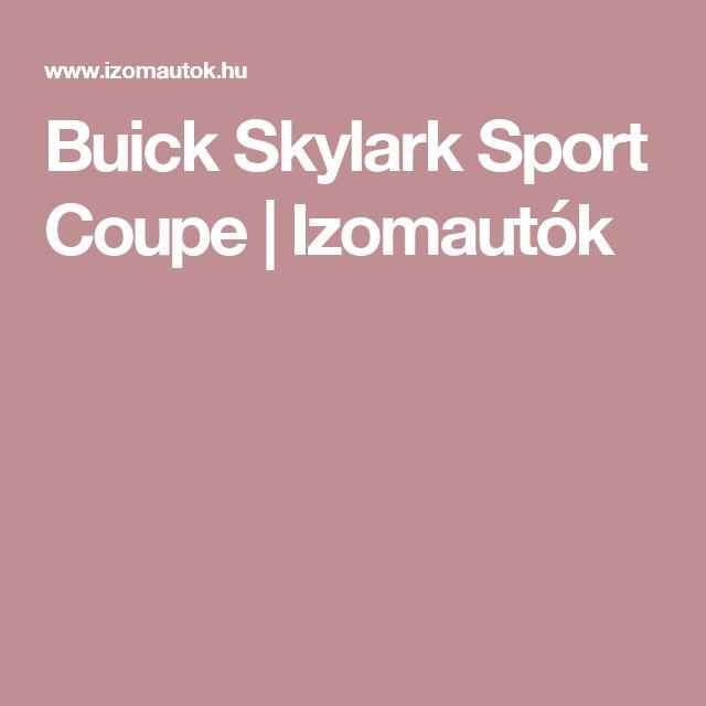 Buick Skylark Sport Coupe  |  Izomautók