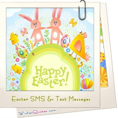 If you are having trouble finding the right sms message to send choose among a large range of selection of the best Easter sms messages you can find on.