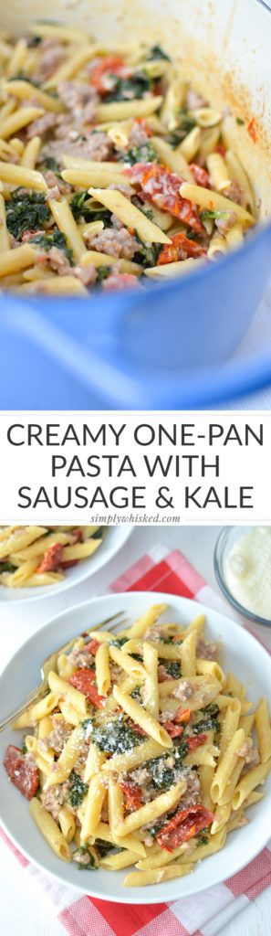 Creamy One Pot Pasta with Sausage, Kale and Sun Dried Tomatoes | @ ...