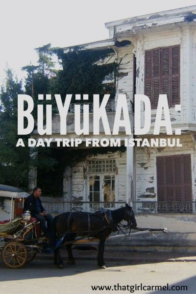 Büyükada: A Day Trip to Fall Deeper in Love with Istanbul