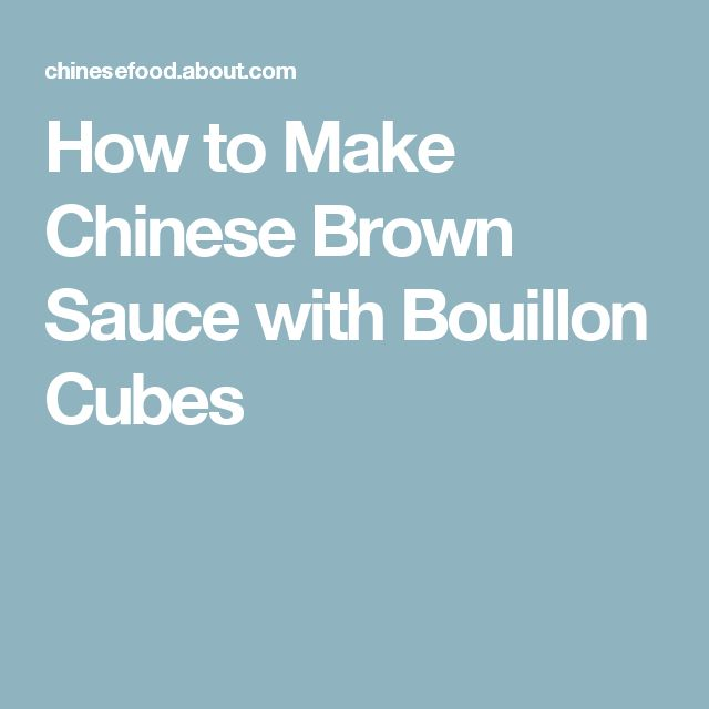 How to Make Chinese Brown Sauce with Bouillon Cubes
