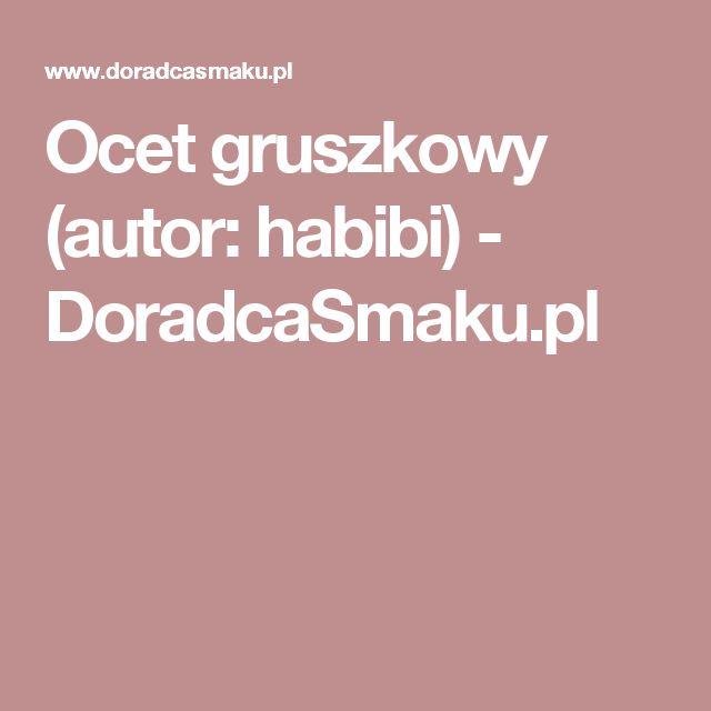Ocet gruszkowy (autor: habibi) - DoradcaSmaku.pl