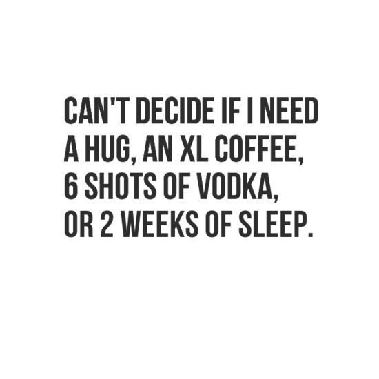 I don't know about the vodka or the sleep but coffee sounds nice