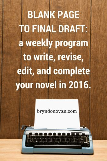 BLANK PAGE TO FINAL DRAFT -- a FREE week-by-week program in 2016. Follow the blog for updates! #writing #NaNoWriMo alternative