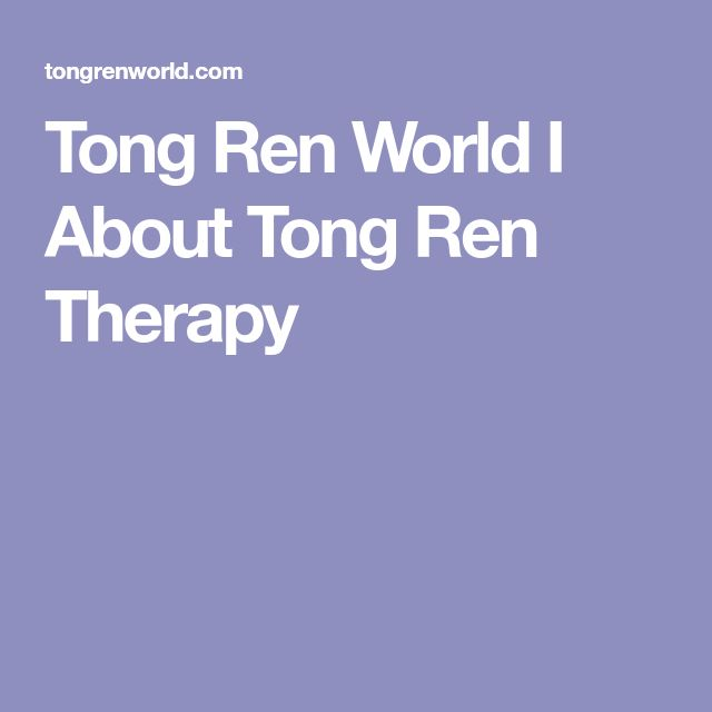 Tong Ren World I About Tong Ren Therapy