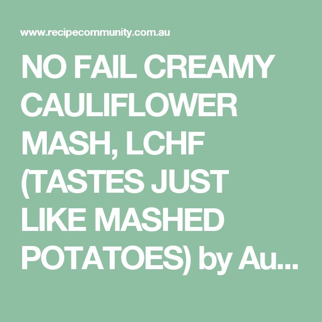 NO FAIL CREAMY CAULIFLOWER MASH, LCHF (TASTES JUST LIKE MASHED POTATOES) by Aussie TM5 Thermomixer on www.recipecommunity.com.au
