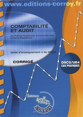 Corrigés d'une trentaine de cas pratiques correspondant au programme de l'UE4 du DSCG et portant sur les opérations de fusion, l'information comptable, le management financier, les comptes de groupe, le contrôle interne et l'audit.