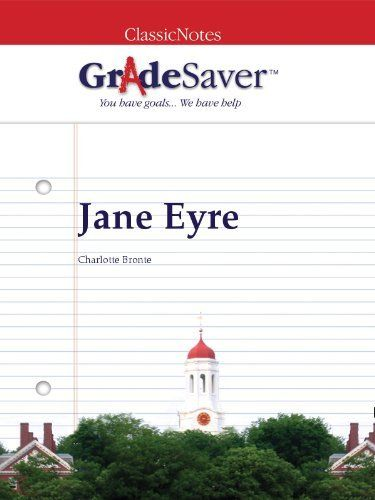 GradeSaver (TM) ClassicNotes Jane Eyre: Study Guide by Teddy Wayne. $7.07. 144 pages. Publisher: GradeSaver LLC (February 1, 2011)