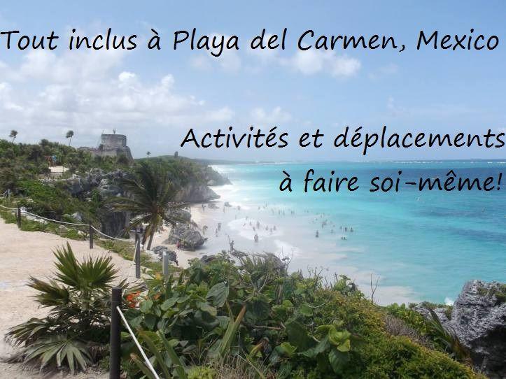 Pas besoin d'un forfait super cher pour visiter Cozumel, Tulum, Chitchen Itza, Coba...