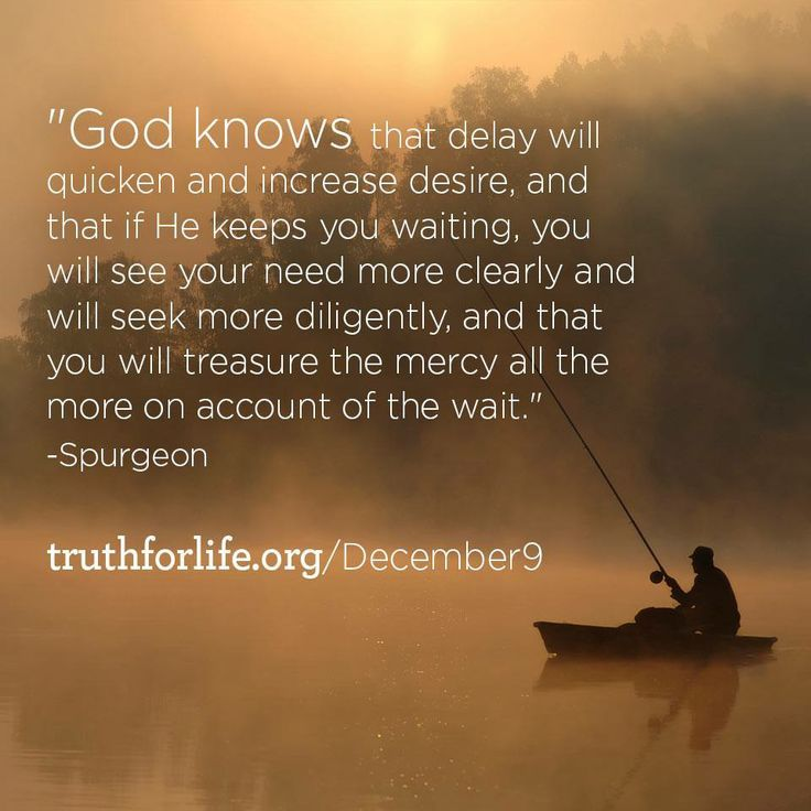 quote about delayed gratification wait on GOD | God knows ...