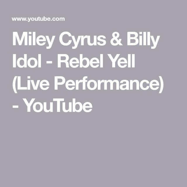 Miley Cyrus & Billy Idol - Rebel Yell (Live Performance) - YouTube