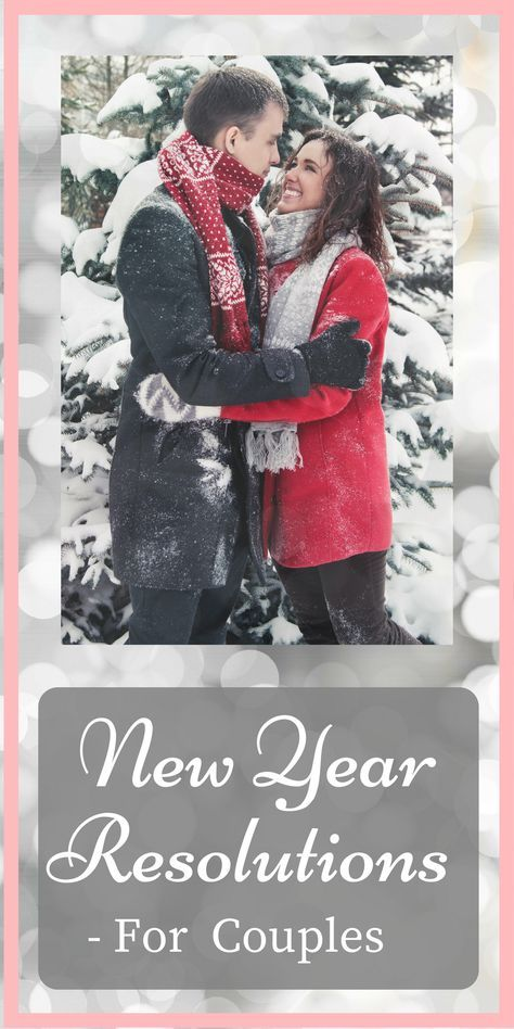 New Year Resolution Ideas for couples. Keep your relationship as exciting as loving as those first few months! New Year Resolutions 2017