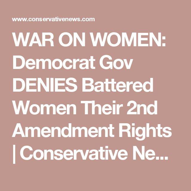 WAR ON WOMEN: Democrat Gov DENIES Battered Women Their 2nd Amendment Rights | Conservative News