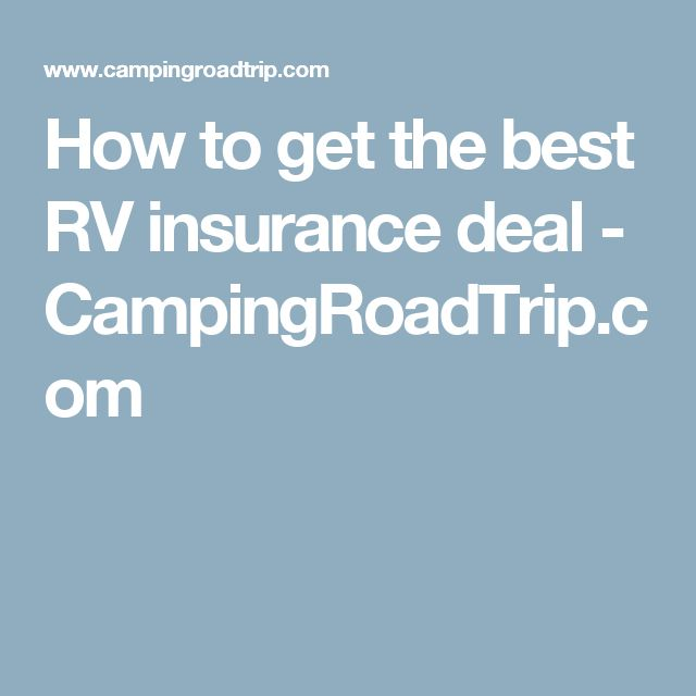 How to get the best RV insurance deal - CampingRoadTrip.com