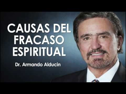 Doctor Armando Alducin | CAUSAS DEL FRACASO ESPIRITUAL | Prédicas Cristi...