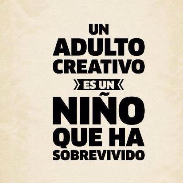 "Me ha encantado esta frase: ""Un adulto creativo es un niño que ha sobrevivido... "" vía @avela"