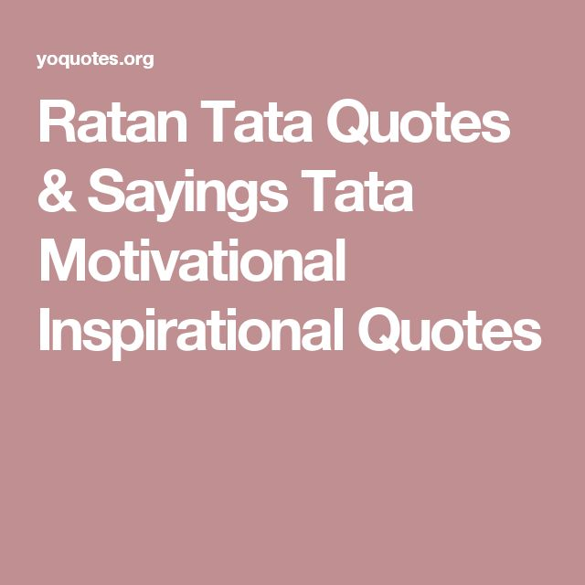 Ratan Tata Quotes & Sayings Tata Motivational Inspirational Quotes