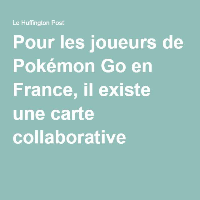 Pour les joueurs de Pokémon Go en France, il existe une carte collaborative