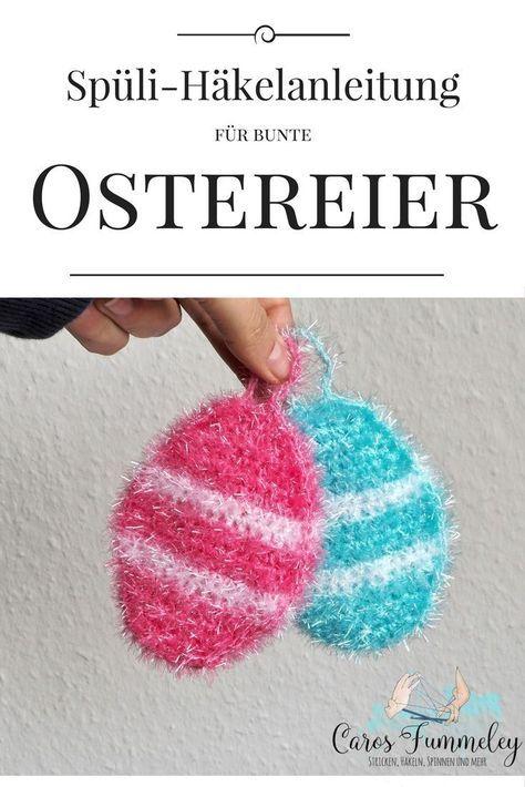 Häkelanleitung Osterei Schwamm Spülis Pinterest Häkeln