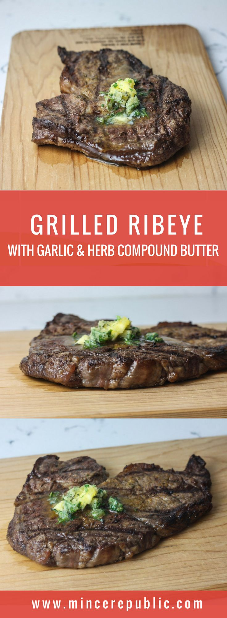 Grilled Ribeye with Garlic & Herb Compound Butter recipe | mincerepublic.com