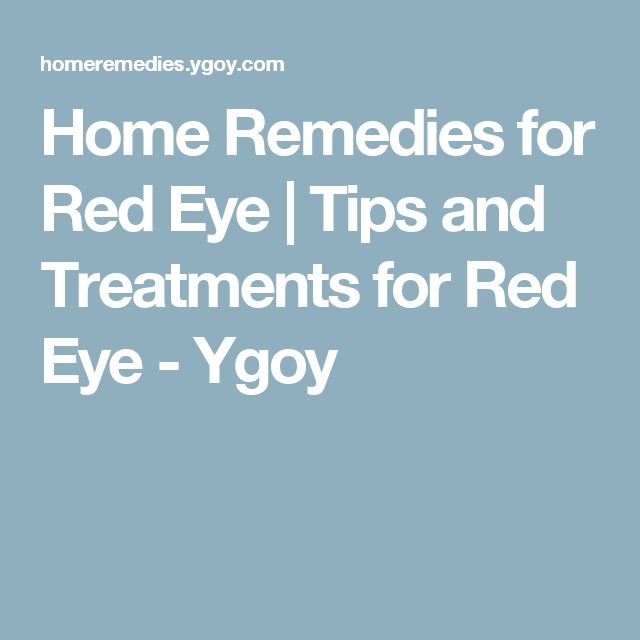 Home Remedies for Red Eye | Tips and Treatments for Red Eye - Ygoy