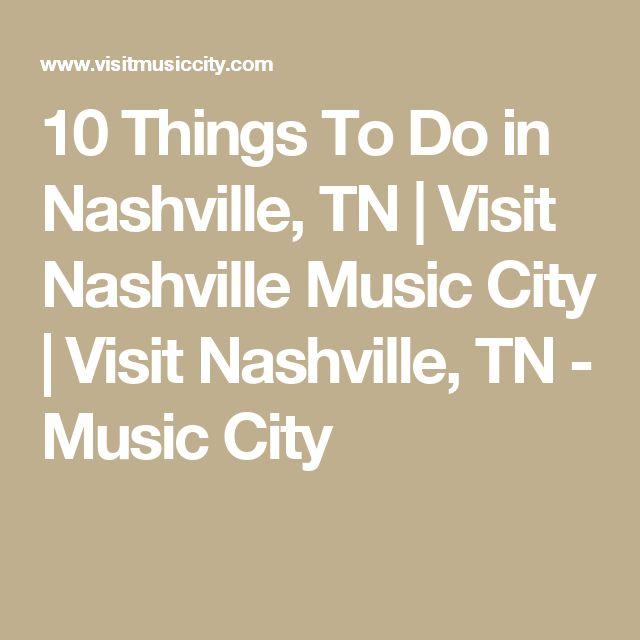 10 Things To Do in Nashville, TN | Visit Nashville Music City | Visit Nashville, TN - Music City