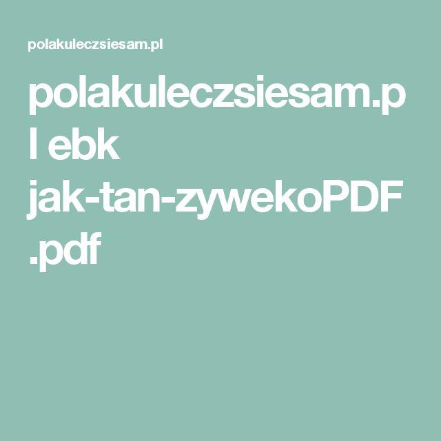 polakuleczsiesam.pl ebk jak-tan-zywekoPDF.pdf