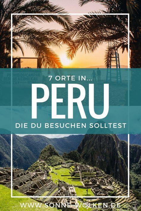 7 Orte in Peru, die du besuchen solltest!