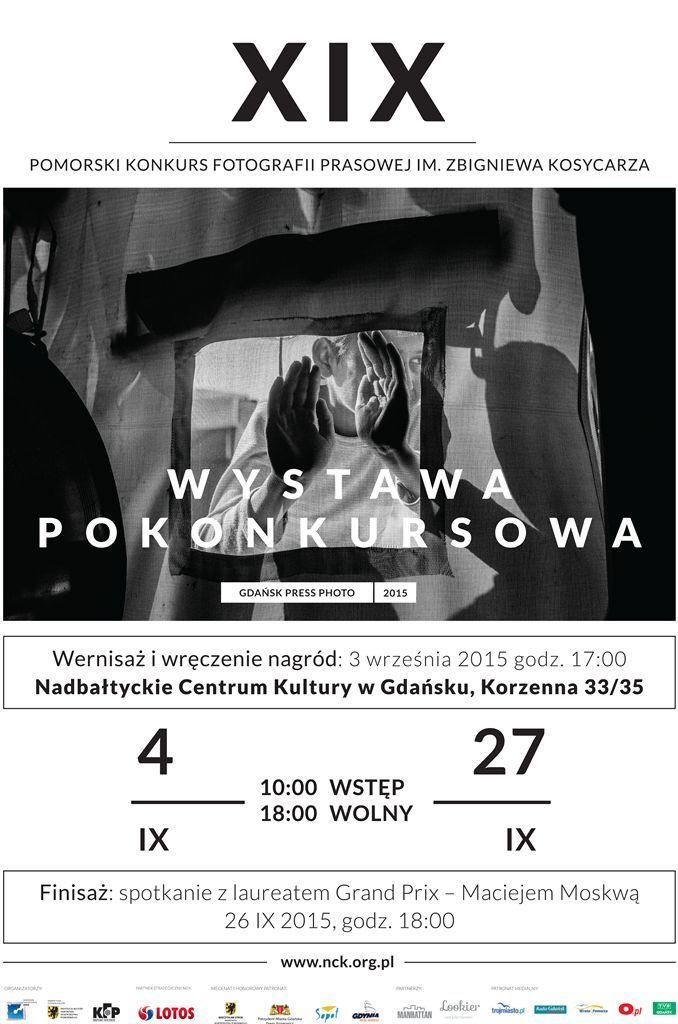 """XIX edycja Pomorskiego Konkursu Fotografii Prasowej im. Zbigniewa Kosycarza """"Gdańsk Press Photo 2015"""". Autorem plakatu jest Adam Przybysz."""