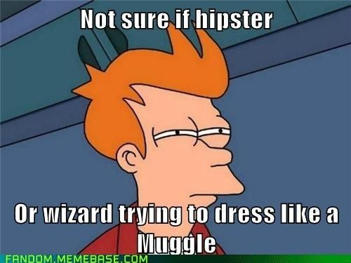 I'm going to think this every time I see a hipster now.   LOL