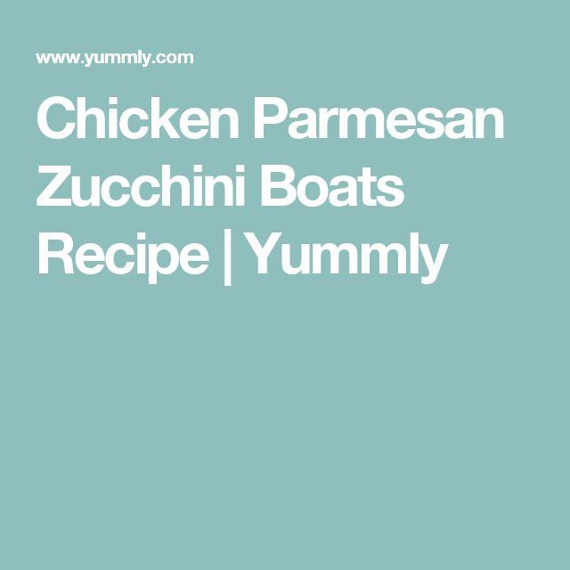Chicken Parmesan Zucchini Boats Recipe | Yummly