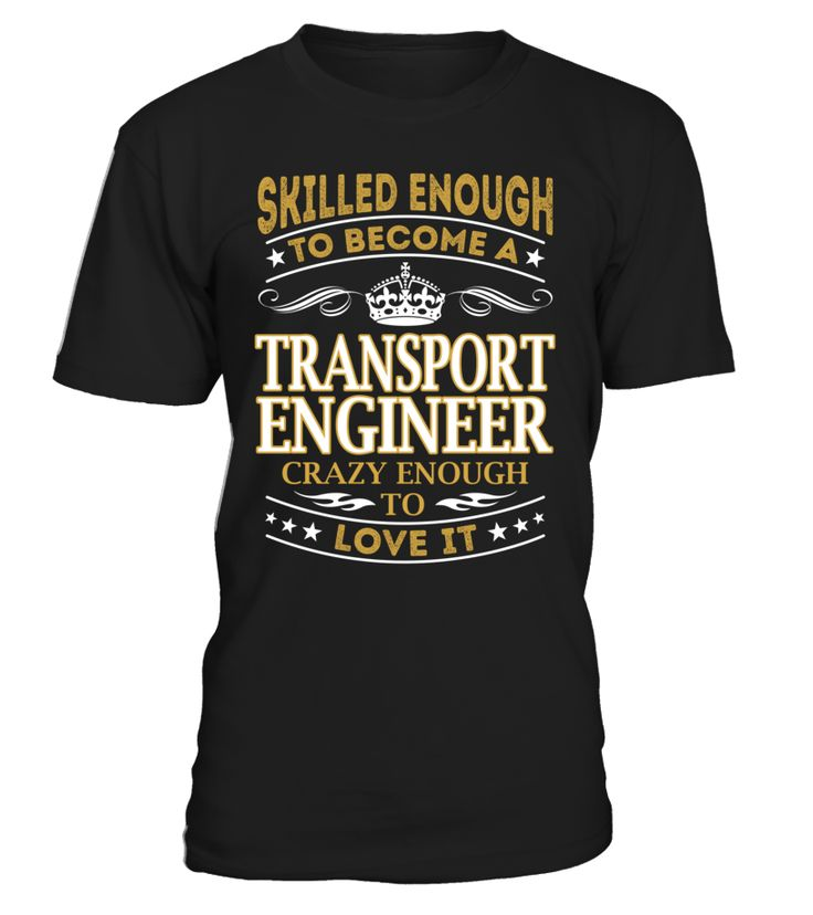 Transport Engineer - Skilled Enough To Become #TransportEngineer