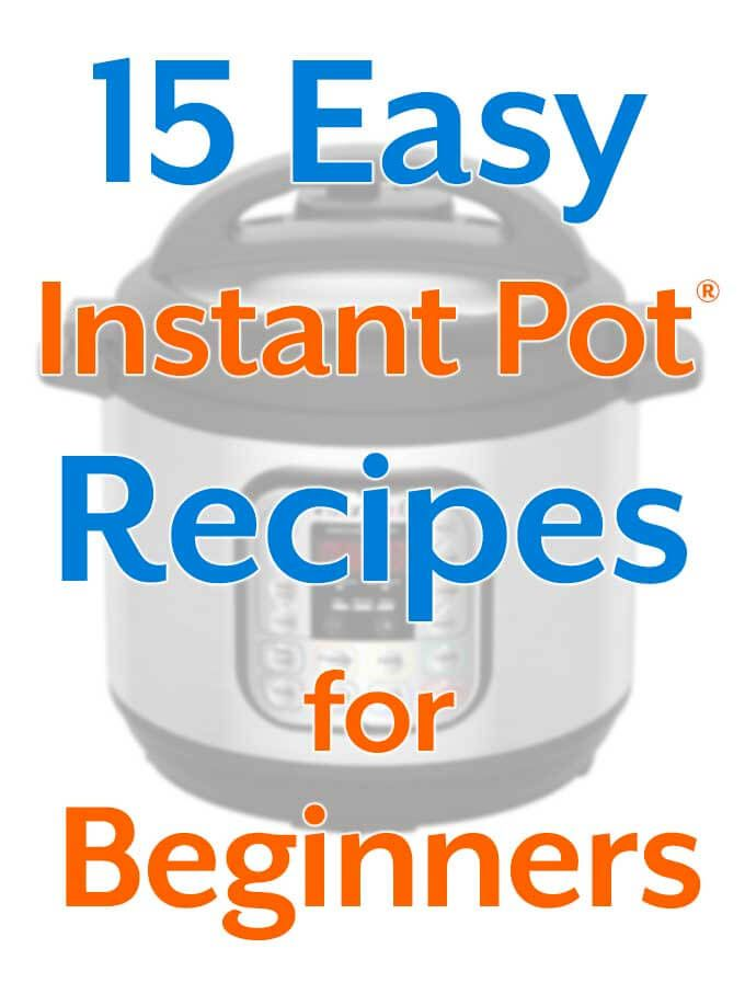 15 easy instant pot recipes for beginners simplyhappyfoodie instantpotrecipes