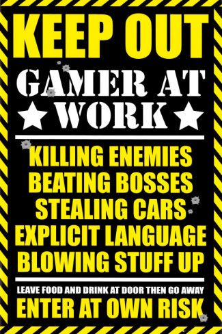 Gaming Photo at AllPosters.com I need a poster like this so my parents know.