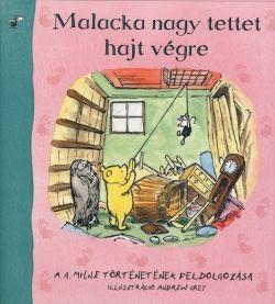 Malacka nagy tettet hajt végre, gyermek- és ifjúsági könyvek, A. A. Milne nyomán, könyvrendelés, olcsó könyvek, könyvesbolt