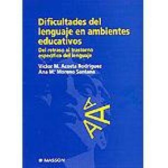 Dificultades del lenguaje en ambientes educativos : del retraso al trastorno específico del lenguaje / Víctor M. Acosta Rodríguez, Ana María Moreno Santana  Masson, Barcelona. D.L.1999 http://absysnet.bbtk.ull.es/cgi-bin/abnetopac?TITN=73895