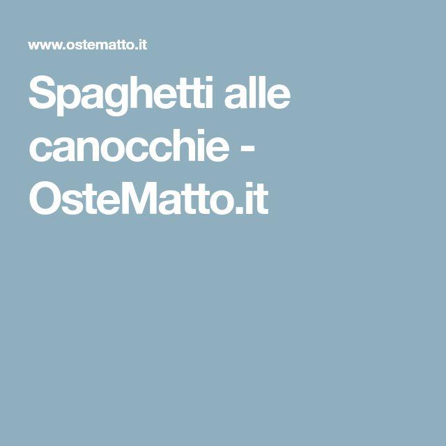 Spaghetti alle canocchie - OsteMatto.it