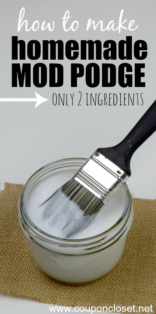 "How to make Homemade Mod Podge -with only 2 ingredients. 1 bottle of ""Washable School Glue"" + 1/3 cup of Water. Shake together in 1/2 pint Mason Jar w/lid. Done."