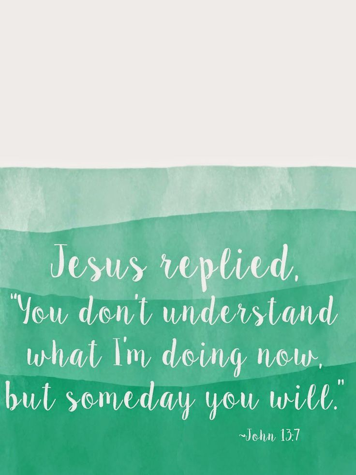 Tons of free printable Bible verses from favorite Scripture like John 13:7 and Isa 43:1.