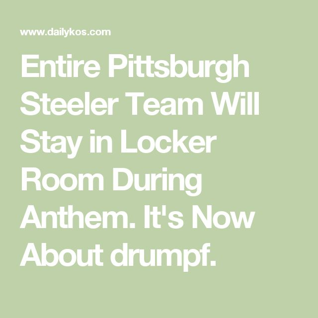 Entire Pittsburgh Steeler Team Will Stay in Locker Room During Anthem. It's Now About trump. He made the fatal error of picking on the powerful instead of the weak.
