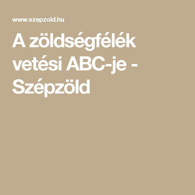 A zöldségfélék vetési ABC-je - Szépzöld