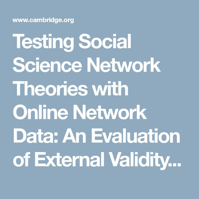 Testing Social Science Network Theories with Online Network Data: An Evaluation of External Validity | American Political Science Review | Cambridge Core