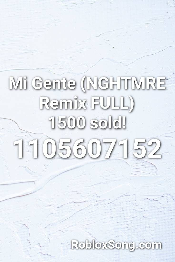 Mi Gente Nghtmre Remix Full 1500 Sold Roblox Id Roblox Music